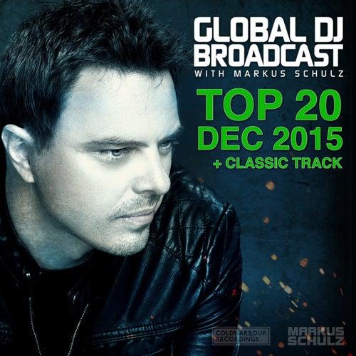 Global DJ Broadcast - Top 20 December 2015 by Various Artists