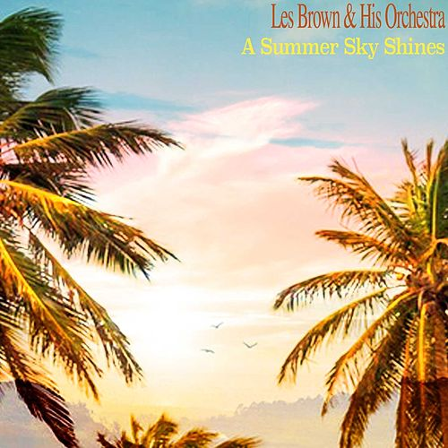 A Summer Sky Shines by Les Brown