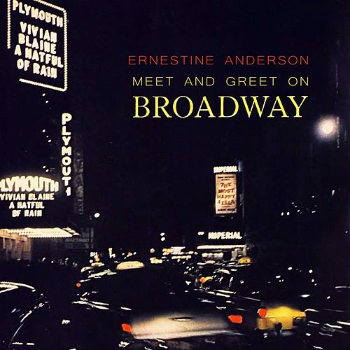 Meet And Greet On Broadway by Ernestine Anderson