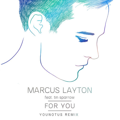For You (Younotus Mixes) by Marcus Layton