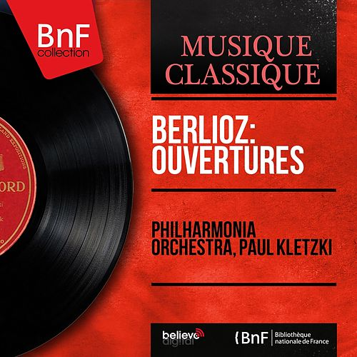 Berlioz: Ouvertures (Mono Version) by Philharmonia Orchestra