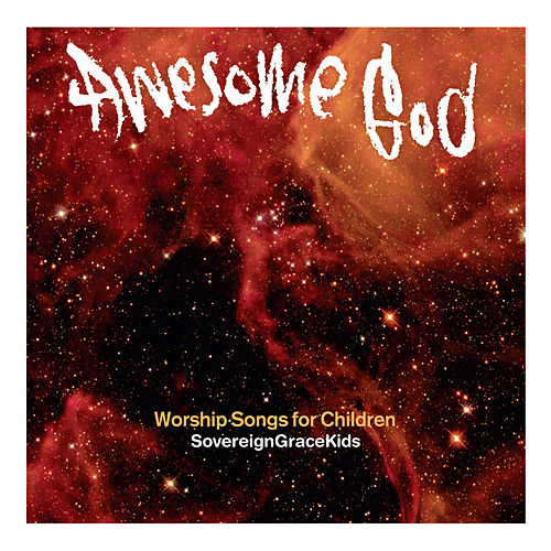 Awesome God de Sovereign Grace Music