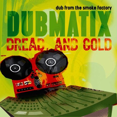 Dread & Gold - Dub from the Smoke Factory de Dubmatix