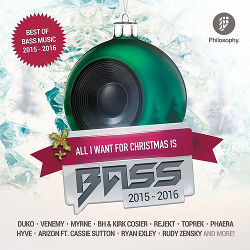 All I Want For Christmas Is Bass 2015 - 2016 - EP by Various Artists