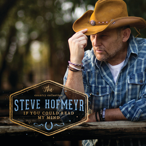 The Country Collection If You Could  Read My Mind von Steve Hofmeyr