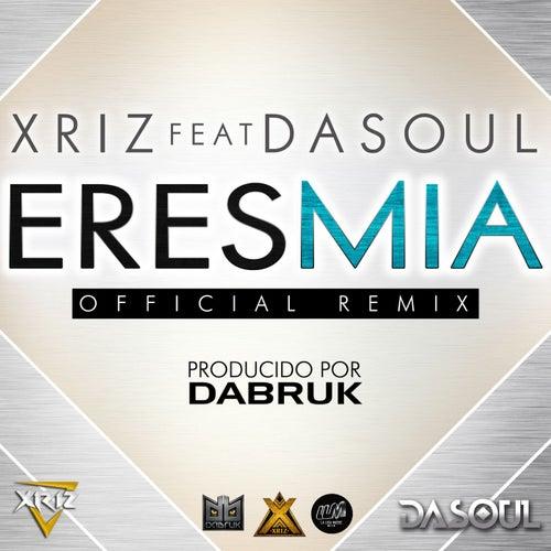 Eres mia (feat. Dasoul) by Xriz