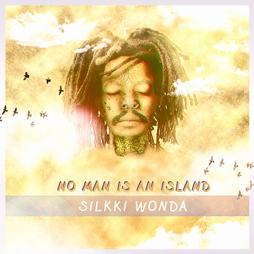 No Man Is an Island - Single by Silkki Wonda