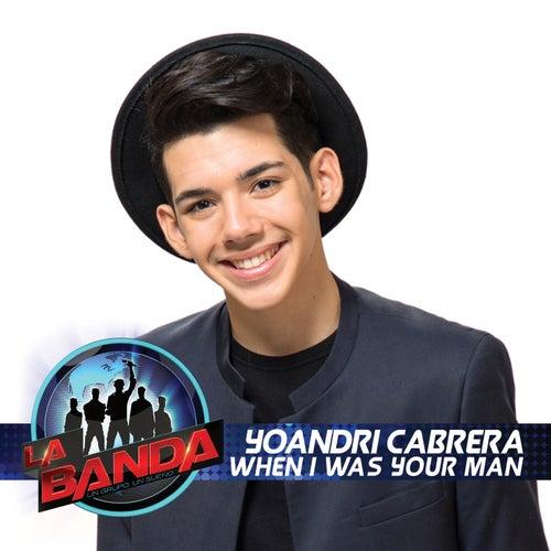 When I Was Your Man (La Banda Performance) de Yoandri Cabrera