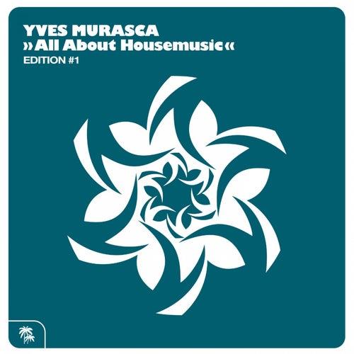 All About Housemusic di Yves Murasca
