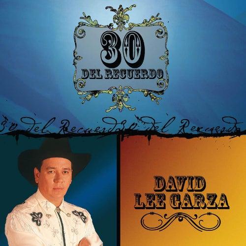 30 Del Recuerdo de David Lee Garza