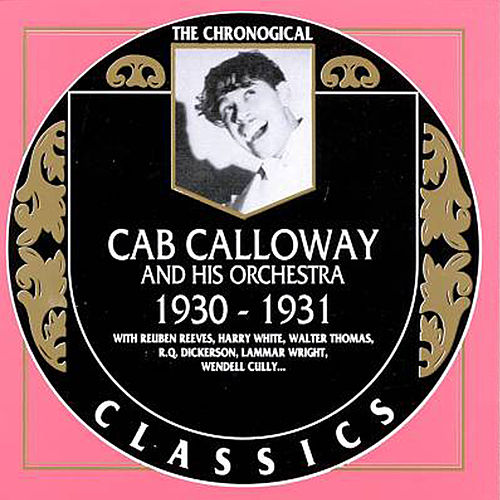 Cab Calloway and His Orchestra 1930-1931 by Cab Calloway & His Orchestra
