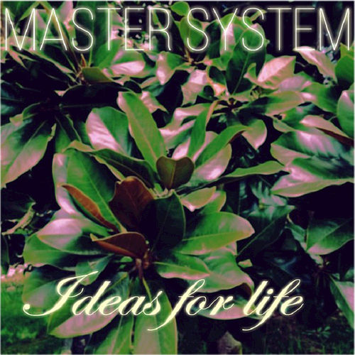 Ideas for Life by Master System