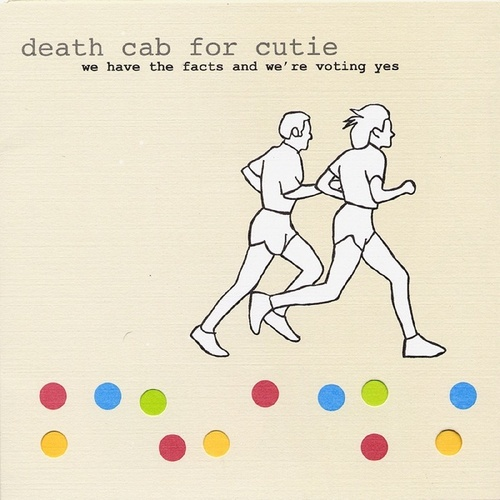 We Have The Facts And We're Voting Yes von Death Cab For Cutie