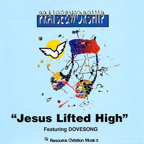 Jesus Lifted High – Praise & Worship Collection by Oasis Worship