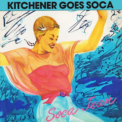 Kitchener Goes Soca by Lord Kitchener