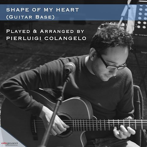 Shape of My Heart (Guitar Base) von Pierluigi Colangelo