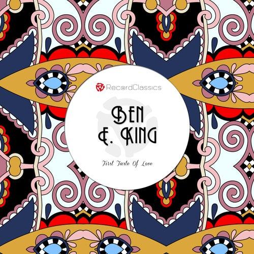 First Taste Of Love von Ben E. King