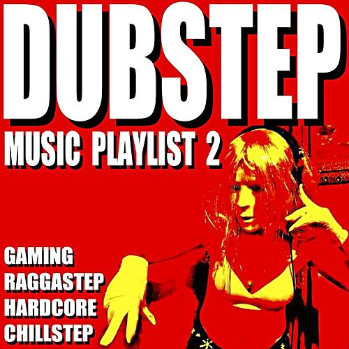Dubstep Music Playlist 2 (Gaming Raggastep Hardcore Chillstep) von Blue Claw Philharmonic