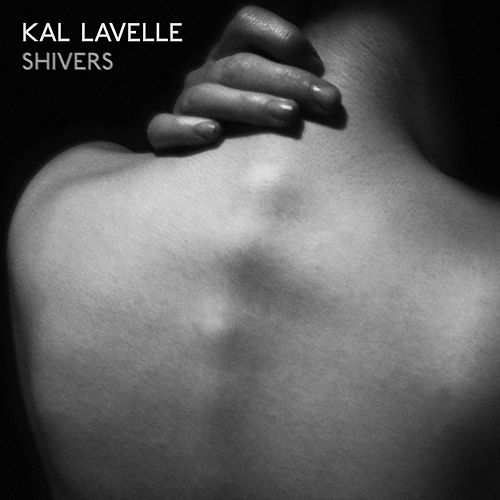 Shivers by Kal Lavelle