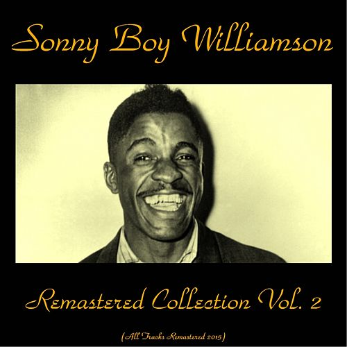 Remastered Collection, Vol. 2 (All Tracks Remastered 2015) de Sonny Boy Williamson