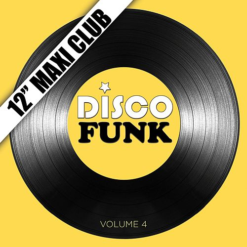 Disco Funk, Vol. 4 (12' Maxi Club) [Remastered] by Various Artists