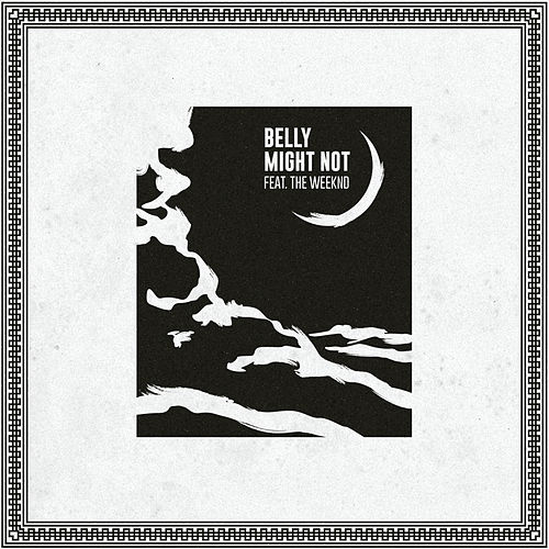Might Not by Belly