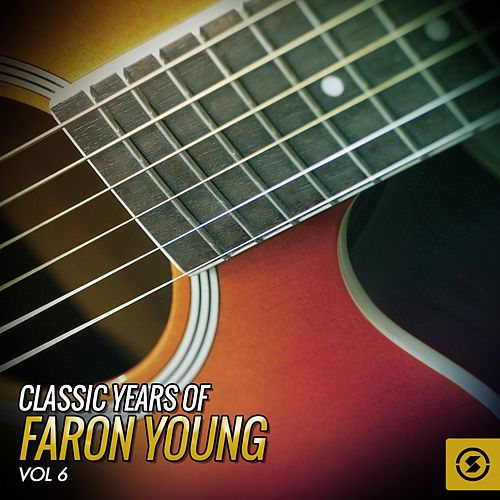Classic Years of Faron Young, Vol. 6 de Faron Young