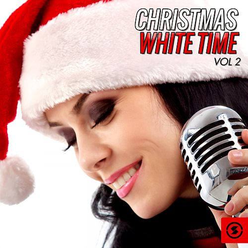 Christmas White Time, Vol. 2 by Various Artists