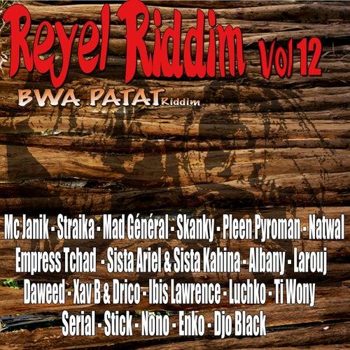 Réyèl Riddim, vol. 12 (BWA Patat) by Various Artists