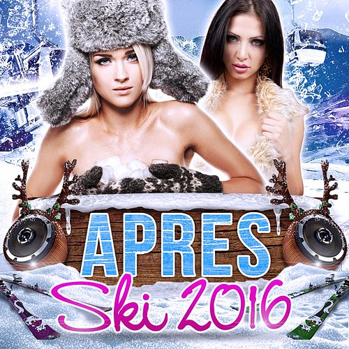 Apres Ski 2016 von Various Artists