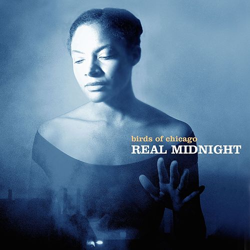 Real Midnight by Birds of Chicago