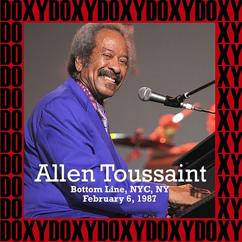 The Bottom Line, New York, February 6th, 1987 (Doxy Collection, Remastered, Live on Fm Broadcasting) de Allen Toussaint