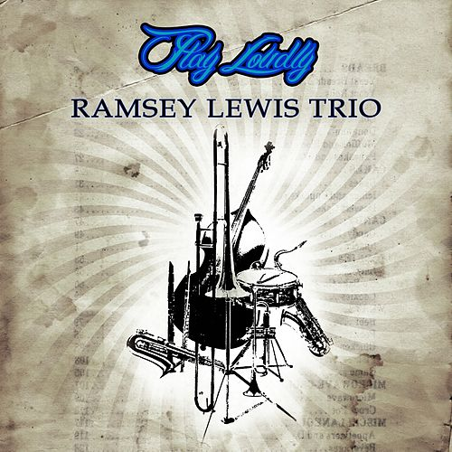 Play Loudly by Ramsey Lewis