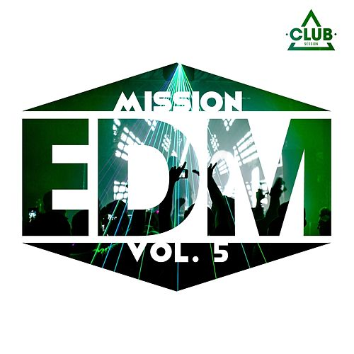 Mission EDM, Vol. 4 von Various Artists