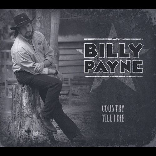 Country Till I Die de Billy Payne