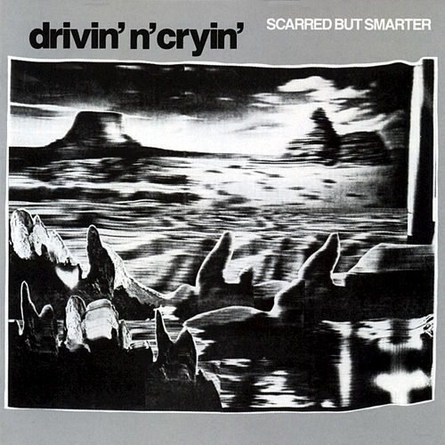 Scarred But Smarter by Drivin' N' Cryin'