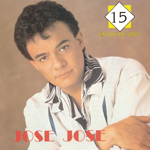 15 Exitos De Oro de Jose Jose