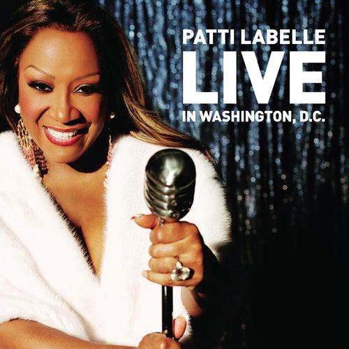 Patti LaBelle Live In Washington, D.C. de Patti LaBelle