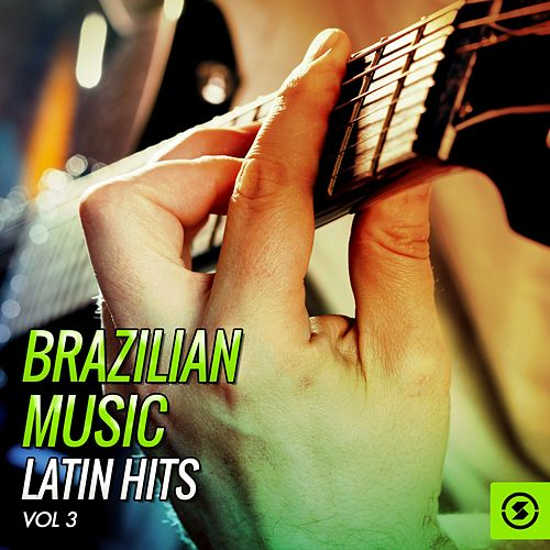 Brazilian Music, Latin Hits Vol. 3 de Various Artists