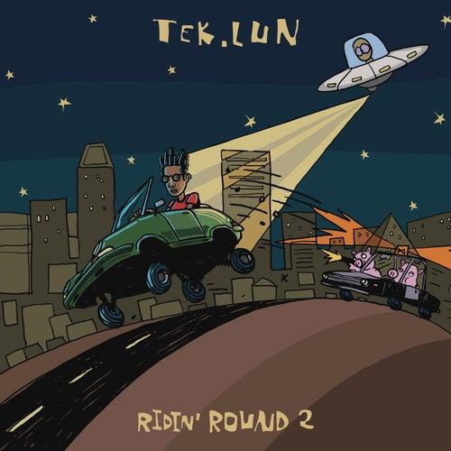 Ridin' Round 2 de TEK.LUN