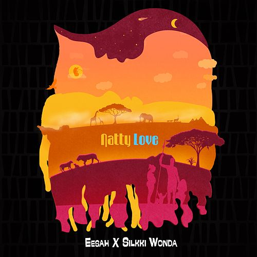 Natty Love (feat. Eesah) - Single by Silkki Wonda