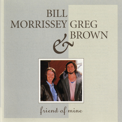 Friend Of Mine by Bill Morrissey