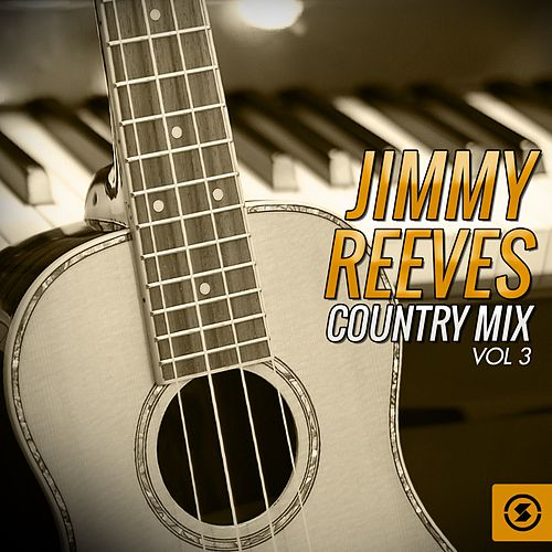 Country Mix, Vol. 3 von Jimmy Reeves
