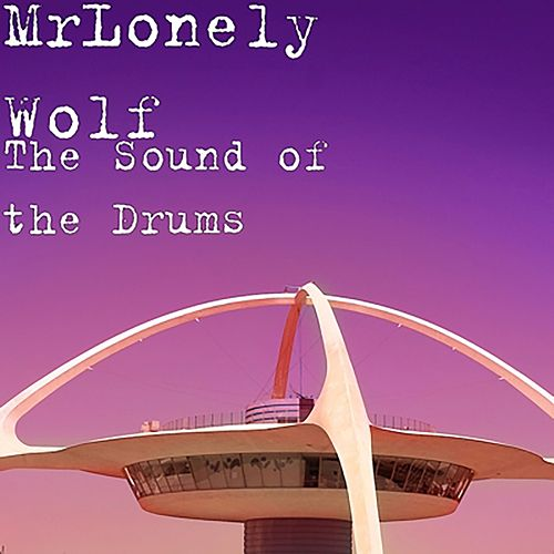 The Sound of the Drums de MrLonely Wolf