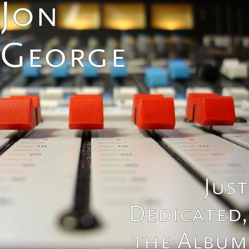 Just Dedicated: The Album by Jon George