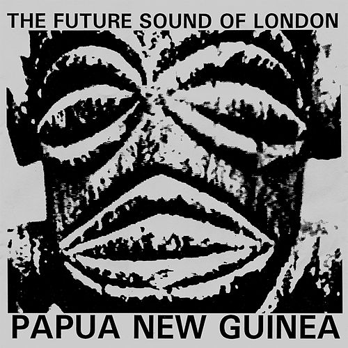 Papua New Guinea de Future Sound of London