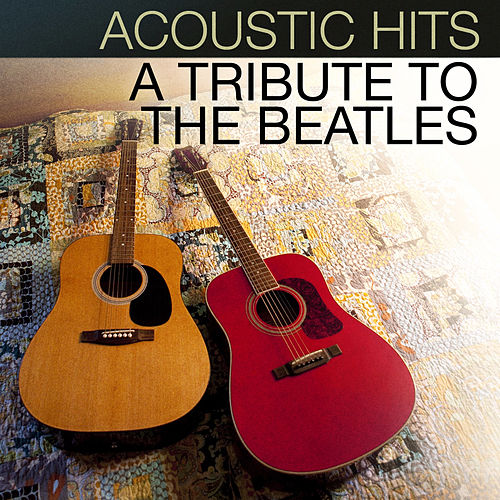 Acoustic Hits - A Tribute to the Beatles von Acoustic Hits