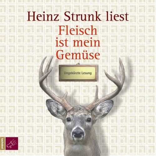 Fleisch ist mein Gemüse von Heinz Strunk