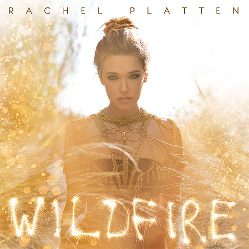 Wildfire de Rachel Platten