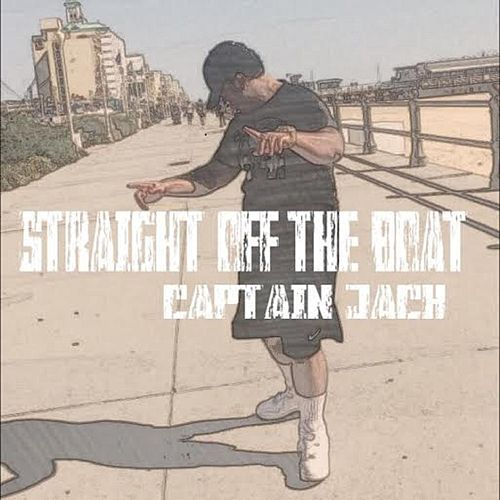 Straight off the Boat von Captain Jack